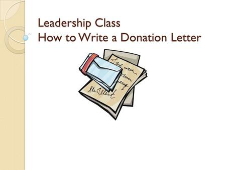 Leadership Class How to Write a Donation Letter