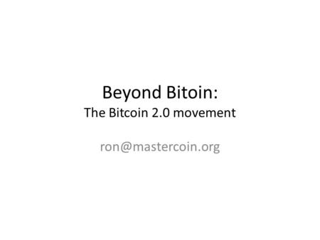 Beyond Bitoin: The Bitcoin 2.0 movement