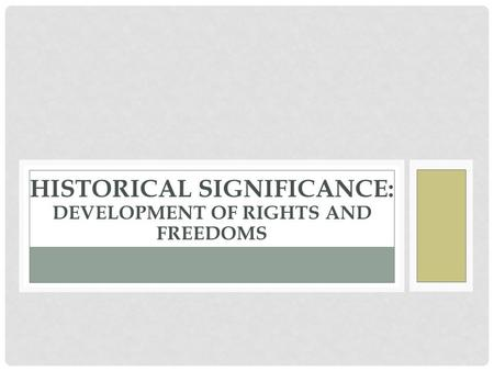 Historical Significance: Development of Rights and Freedoms