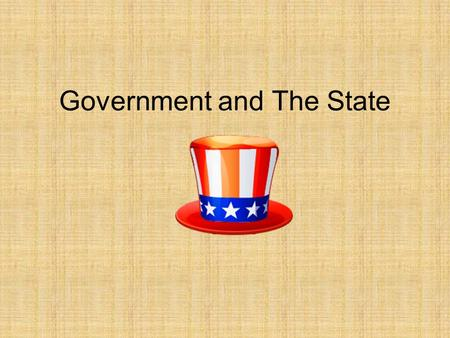 Government and The State. Review What is the difference between government and politics? Government - The institution through which a society makes and.