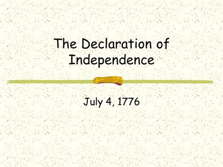 The Declaration of Independence July 4, 1776. The Boston Massacre March 5, 1770 The Boston Massacre was not a massacre but actually a street fight between.