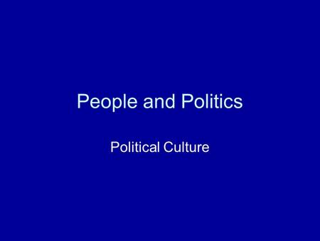People and Politics Political Culture. Political culture is a distinctive and pattered way of thinking about how political and economic life ought to.