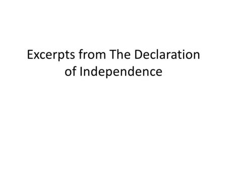 Excerpts from The Declaration of Independence