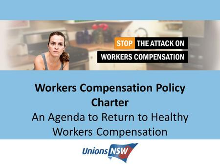 Workers Compensation Policy Charter An Agenda to Return to Healthy Workers Compensation.