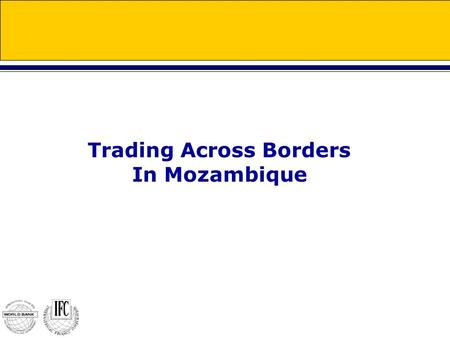 Trading Across Borders In Mozambique. Introduction What were the results ? Why these results ? How to improve results ?