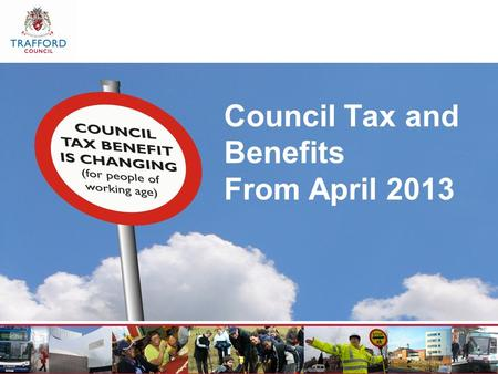 Council Tax and Benefits From April 2013. The government told us that Council Tax Benefit is stopping from March 2013 and will be replaced by Council.