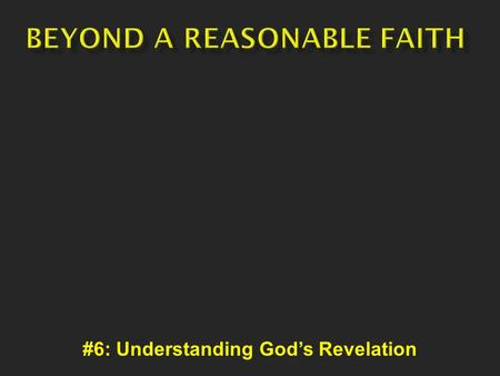 #6: Understanding God's Revelation. Article by president of the Historical Bible Society – Five Reasons Why The Bible Is The Most Important Book On Earth.