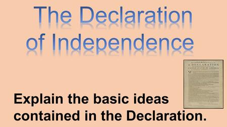Explain the basic ideas contained in the Declaration.