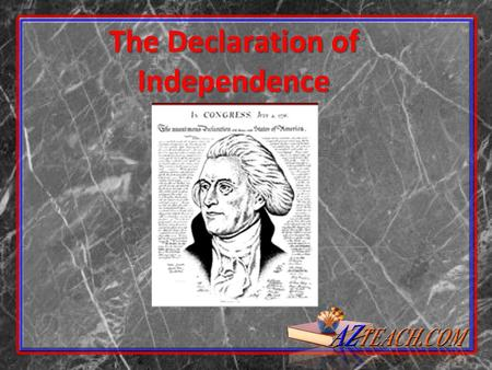 The Declaration of Independence. Remembering When… On July 4 th, 1776, the 13 English colonies decided to break away from British Rule. They voted on.