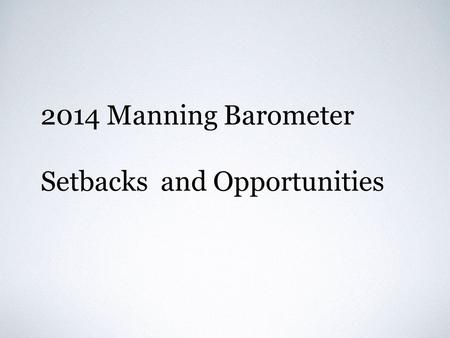 2014 Manning Barometer Setbacks and Opportunities.