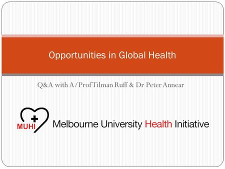 Q&A with A/Prof Tilman Ruff & Dr Peter Annear Opportunities in Global Health.