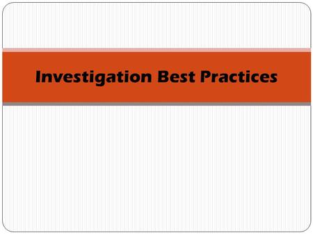 Investigation Best Practices. 10.If serious allegations are made against an employee use suspension with pay to allow time to investigate. 9.Meet with.