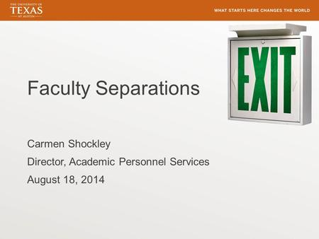 Faculty Separations Carmen Shockley Director, Academic Personnel Services August 18, 2014.