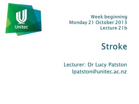 Lecturer: Dr Lucy Patston  Thank you to the following 2013 Year Two students who devoted their time and effort to developing the.