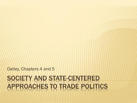 Society and State-Centered Approaches to Trade Politics