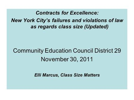 Contracts for Excellence: New York City's failures and violations of law as regards class size (Updated) Community Education Council District 29 November.