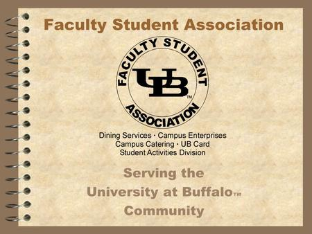 Faculty Student Association Serving the University at Buffalo ™ Community.