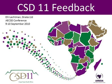 Elli Lechtman, Strate Ltd AECSD Conference 9-10 September 2010 CSD 11 Feedback.