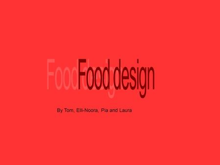 By Tom, Elli-Noora, Pia and Laura. A food designer is food system tool book somebody working with about food design food, with no idea of A food designer.