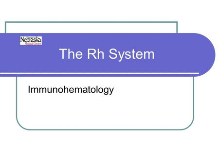 The Rh System Immunohematology.