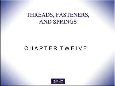 THREADS, FASTENERS, AND SPRINGS