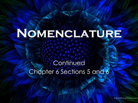 Nomenclature Continued Chapter 6 Sections 5 and 6.