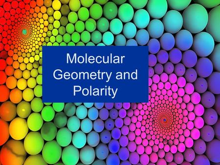 Molecular Geometry and Polarity. Review Covalent Bonding Covalent bonding entails a sharing of electrons. Covalent bonding usually occurs between nonmetals.