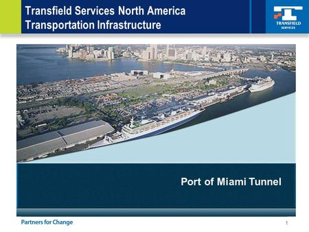 1 Transfield Services North America Transportation Infrastructure Port of Miami Tunnel.