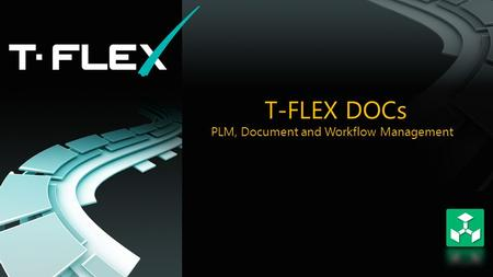 T-FLEX DOCs PLM, Document and Workflow Management.