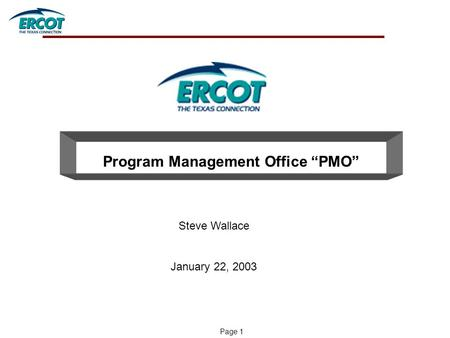 "Page 1 Program Management Office ""PMO"" Steve Wallace January 22, 2003."