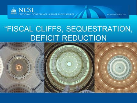 """FISCAL CLIFFS, SEQUESTRATION, DEFICIT REDUCTION."