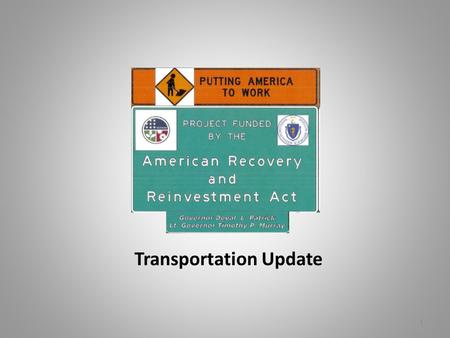 1 Transportation Update. 2 Overview Pre-legislative effort The American Recovery and Reinvestment Act of 2009 (ARRA) – Highway – Transit – Discretionary.