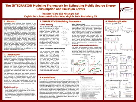The INTEGRATION Modeling Framework for Estimating Mobile Source Energy Consumption and Emission Levels Hesham Rakha and Kyoungho Ahn Virginia Tech Transportation.
