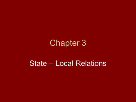 Chapter 3 State – Local Relations. New York State Local Governments 57 Counties 62 Cities 931 Towns 554 Villages Hamlets are not a legal jurisdiction.