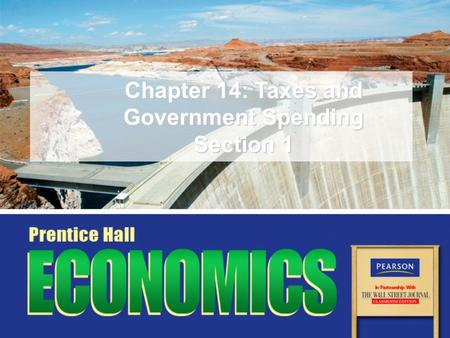 Chapter 14: Taxes and Government Spending Section 1