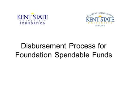 Disbursement Process for Foundation Spendable Funds.