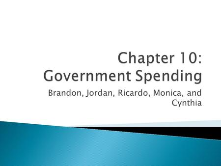 Brandon, Jordan, Ricardo, Monica, and Cynthia  The role of the federal government has grown, making it a vital player in the economy.  Incomes are.