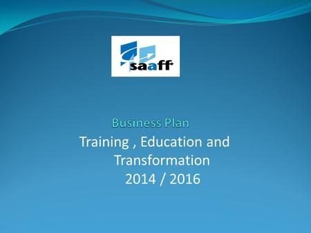 Training, Education and Transformation 2014 / 2016.