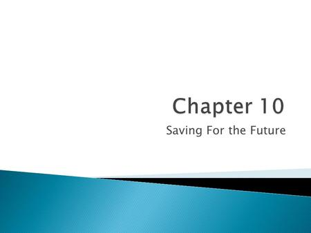 Saving For the Future.  Why should we save? To provide for future needs. Both expected and unexpected. What might happen if you do not set something.