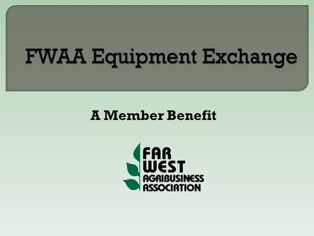 A Member Benefit. The FWAA Equipment Exchange is designed to provide its Members a place to sell used equipment at no cost for the listing. Once the equipment.