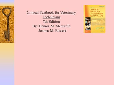 Clinical Textbook for Veterinary Technicians 7th Edition By: Dennis M. Mccurnin Joanna M. Bassert.