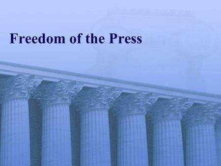 "Freedom of the Press. Introduction ""Congress shall make no law … abridging the freedom … of the press."" This right is seen as a way to protect other political."