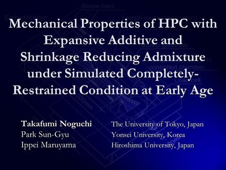 Mechanical Properties of HPC with Expansive Additive and Shrinkage Reducing Admixture under Simulated Completely- Restrained Condition at Early Age Takafumi.