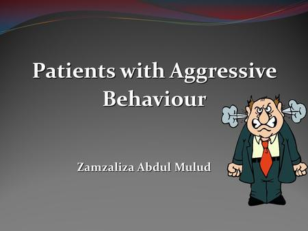 Patients with Aggressive Behaviour