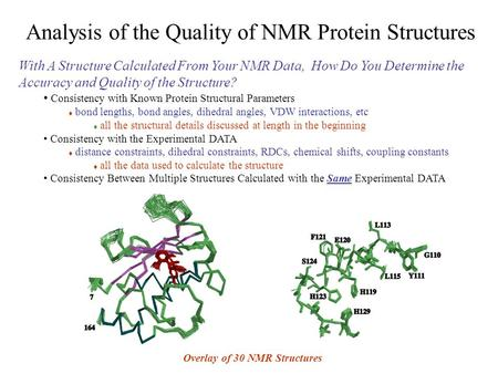 Analysis of the Quality of NMR Protein Structures With A Structure Calculated From Your NMR Data, How Do You Determine the Accuracy and Quality of the.