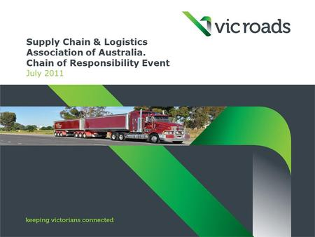 Supply Chain & Logistics Association of Australia. Chain of Responsibility Event July 2011.