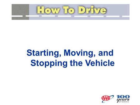 Starting, Moving, and Stopping the Vehicle. Vehicle Operating Space.