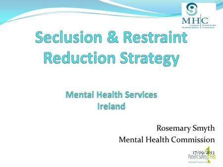 Rosemary Smyth Mental Health Commission 17/09/2013.