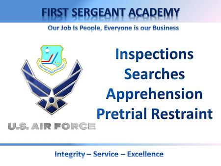 Overview  Inspections  Searches  Apprehension  Pretrial Restraint.