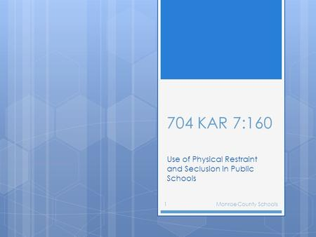 704 KAR 7:160 Use of Physical Restraint and Seclusion in Public Schools Monroe County Schools1.
